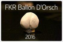 Ballon d'Orsch 2016: Der FKR hat wieder gewählt!
