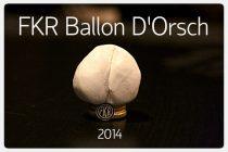 Ballon D'Orsch 2014: Der FKR wählt die Beschissensten!